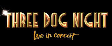 American Music Theatre - Three Dog Night
