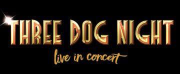 American Music Theatre - Three Dog Night