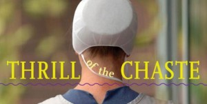 Thrill of the Chaste - Amish Romance Novels