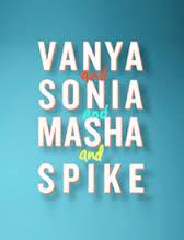 Vanya and Sonia - Gretna Theatre
