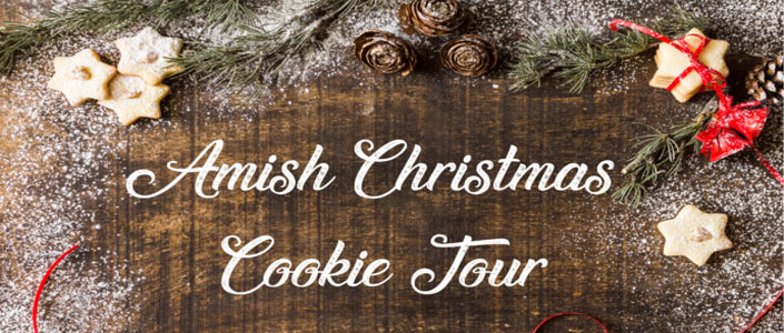 EVENT: Amish Christmas Cookie Tour at Amish Farm and House   (Date